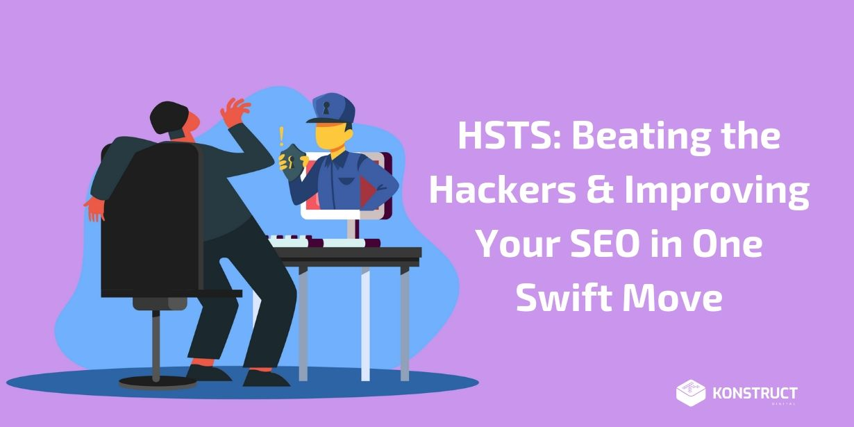HSTS: Beating the Hackers & Improving Your SEO in One Swift Move