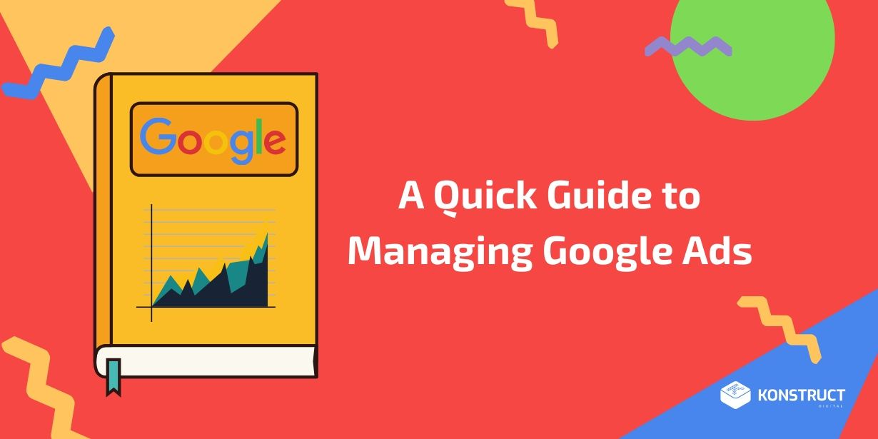 A Quick Guide to Managing Google Ads
