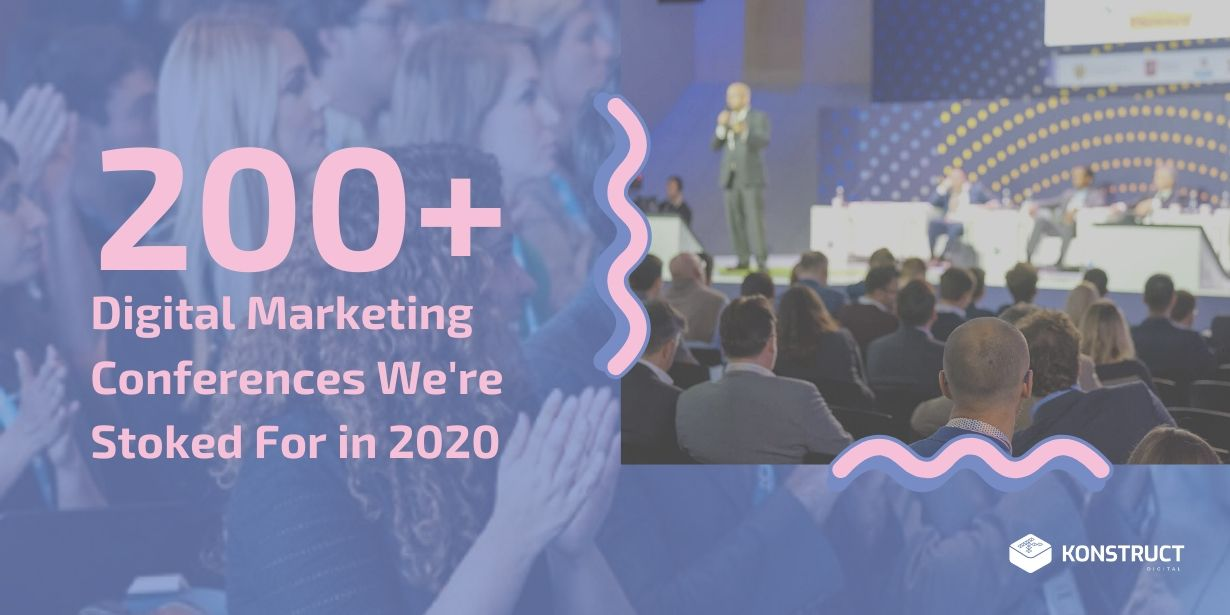 200+ Digital Marketing Conferences That We're Stoked For in 2020