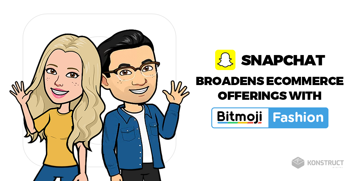 Snapchat broadens Ecommerce offerings with Bitmoji fashion