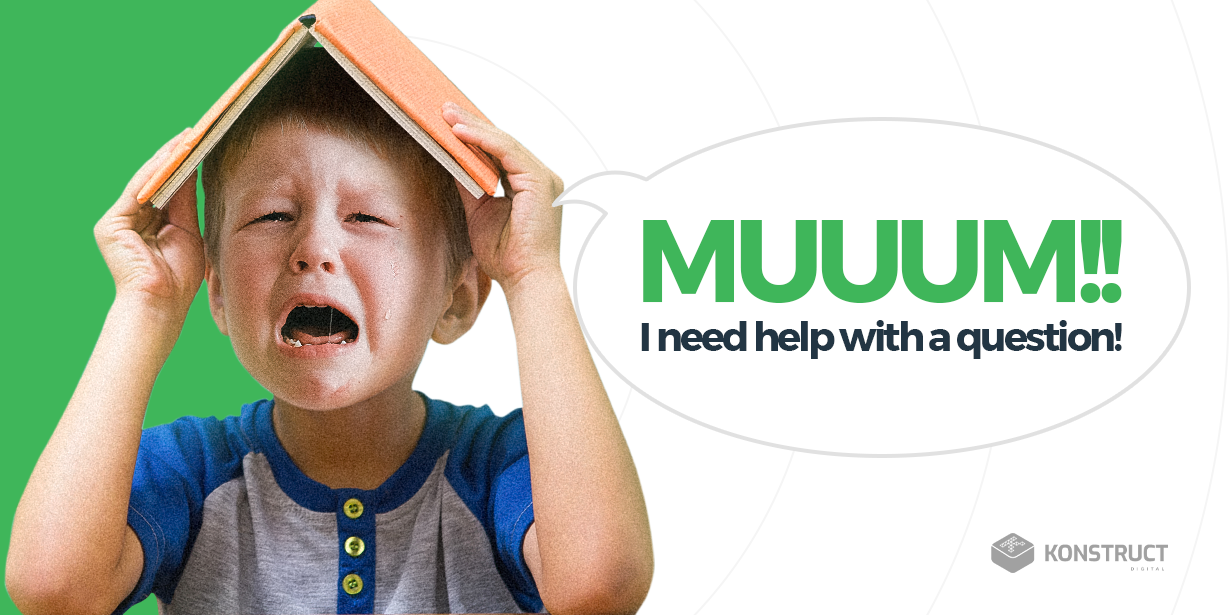 """A child saying, """"MUUUM!! I need help with a question!"""""""