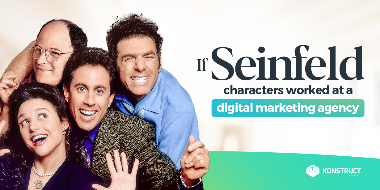 If The Seinfeld Characters Worked at a Digital Marketing Agency